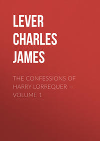 Lever Charles James - The Confessions of Harry Lorrequer — Volume 1
