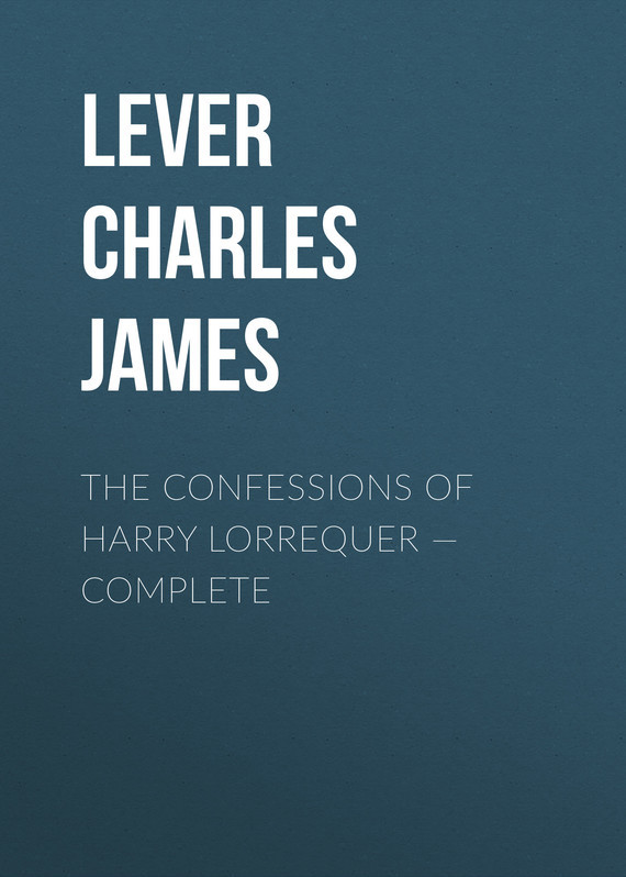 Lever Charles James The Confessions of Harry Lorrequer – Complete lever charles james tales of the trains