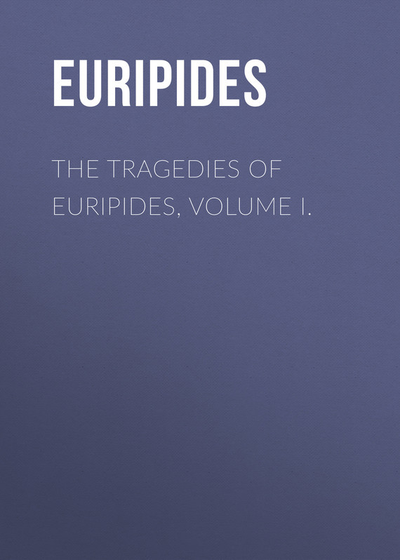 Euripides The Tragedies of Euripides, Volume I. knights of sidonia volume 6