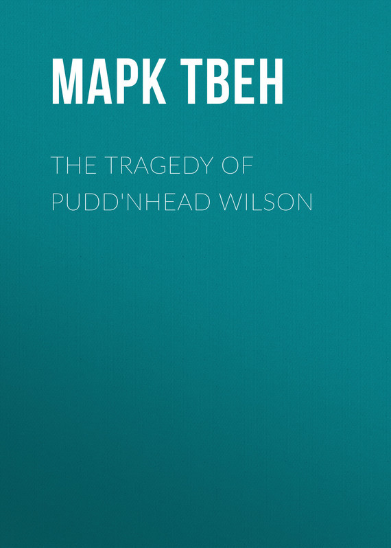 Марк Твен The Tragedy of Pudd'nhead Wilson марк твен eve s diary