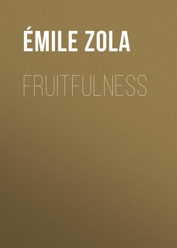 Эмиль Золя Fruitfulness эмиль золя germinal