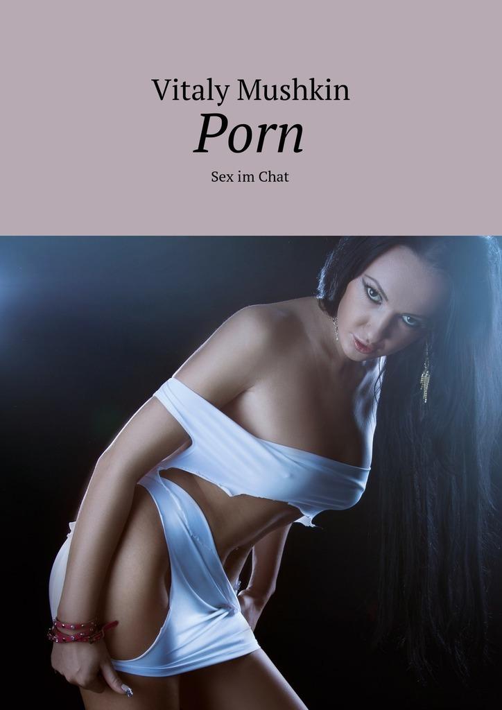 Vitaly Mushkin Porn. Sex im Chat vitaly mushkin sexschlüssel jede frau ist verfügbar