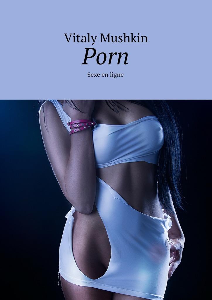 Vitaly Mushkin Porn. Sexe en ligne kak sozdat svoy sait