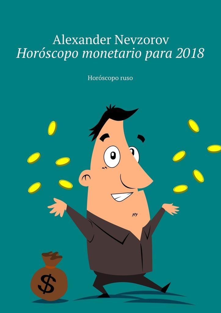 Alexander Nevzorov Horóscopo monetario para2018. Horóscoporuso
