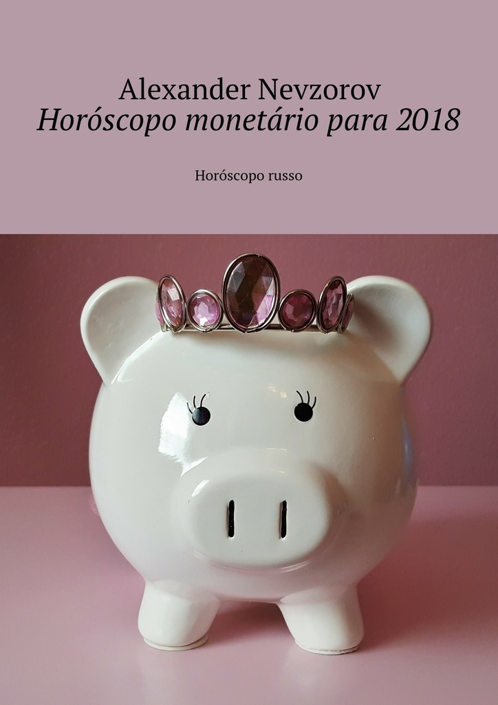 Alexander Nevzorov Horóscopo monetário para2018. Horóscopo russo fábio jr são paulo