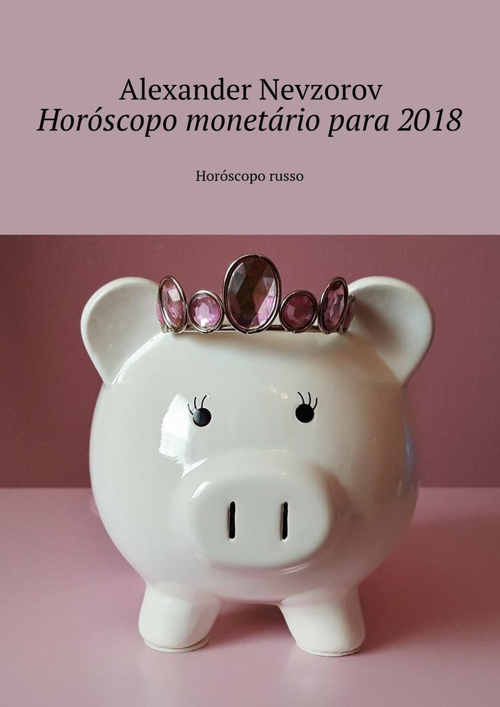 Alexander Nevzorov Horóscopo monetário para2018. Horóscopo russo luan santana são paulo