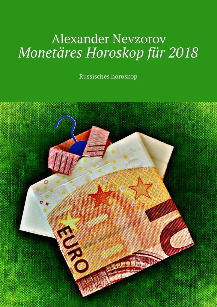 Alexander Nevzorov Monetäres Horoskop für2018. Russisches horoskop alexander nevzorov meine petitionen werden sie unterstützt