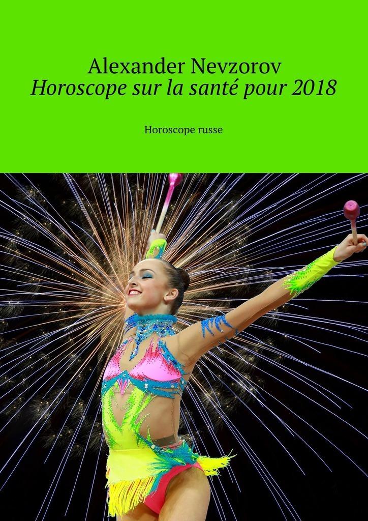Alexander Nevzorov Horoscope sur la santé pour2018. Horoscope russe