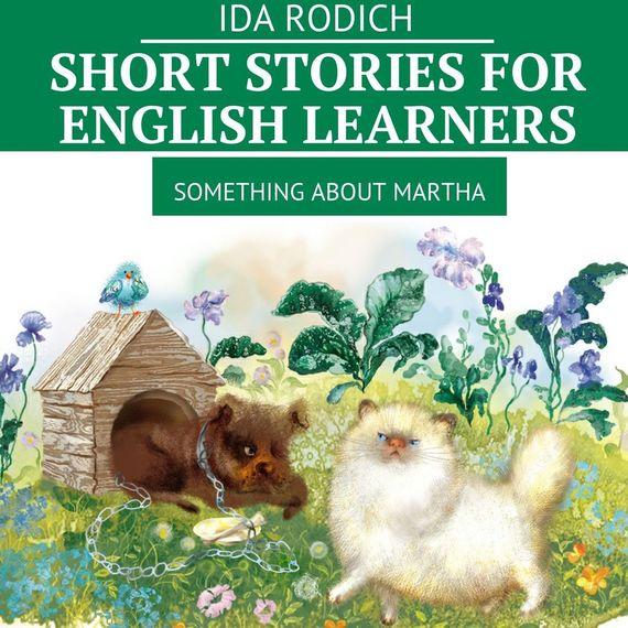 Ida Rodich Short stories for English stories. Something about Martha best english short stories i