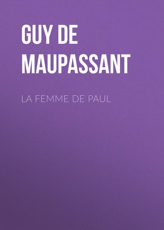 Ги де Мопассан La Femme de Paul dumas alexandre la femme au collier de velours
