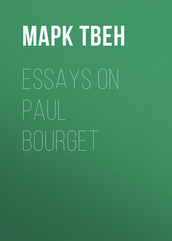 Марк Твен Essays on Paul Bourget
