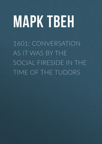 - 1601: Conversation as it was by the Social Fireside in the Time of the Tudors