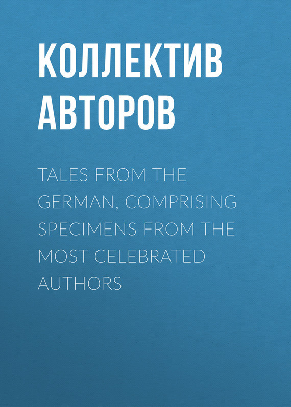 Коллектив авторов Tales from the German, Comprising specimens from the most celebrated authors брюки greg horman greg horman gr020emxgz64