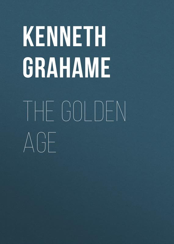 Kenneth Grahame The Golden Age