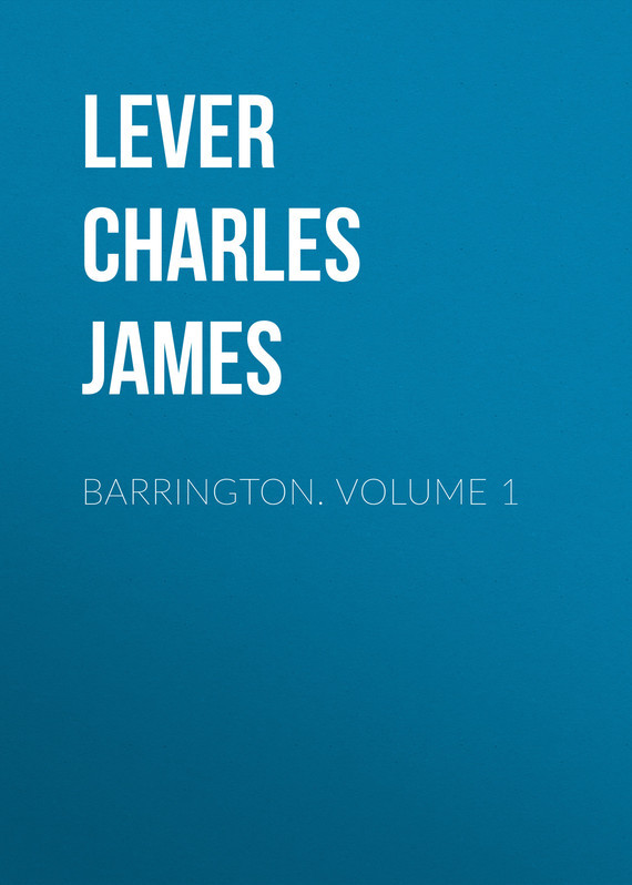 Lever Charles James Barrington. Volume 1
