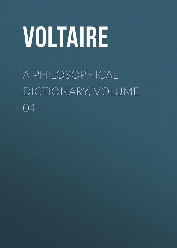 Вольтер A Philosophical Dictionary, Volume 04 collins essential chinese dictionary
