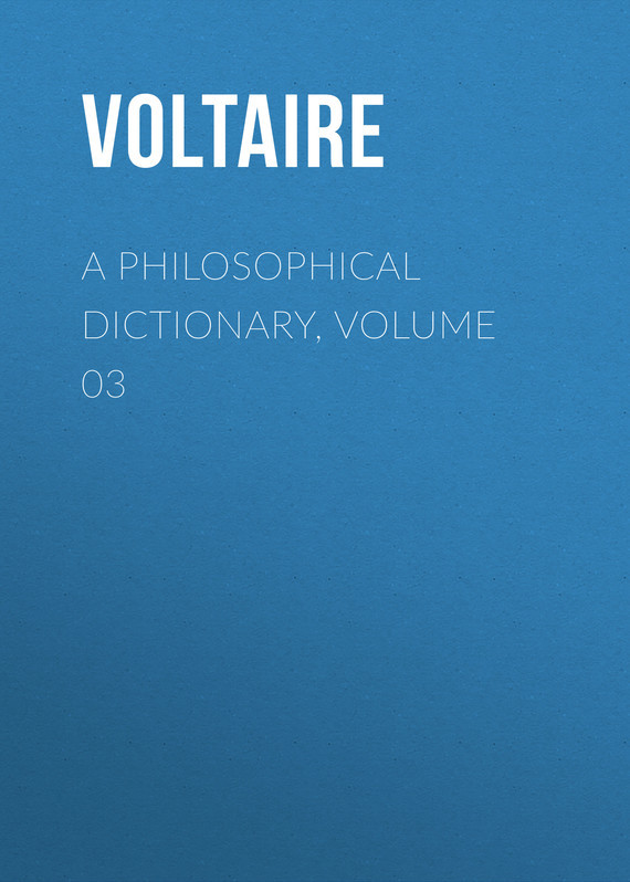 Вольтер A Philosophical Dictionary, Volume 03 collins essential chinese dictionary