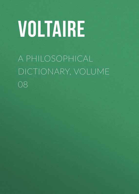 Вольтер A Philosophical Dictionary, Volume 08 collins essential chinese dictionary