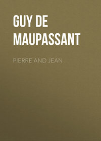 Ги де Мопассан - Pierre and Jean