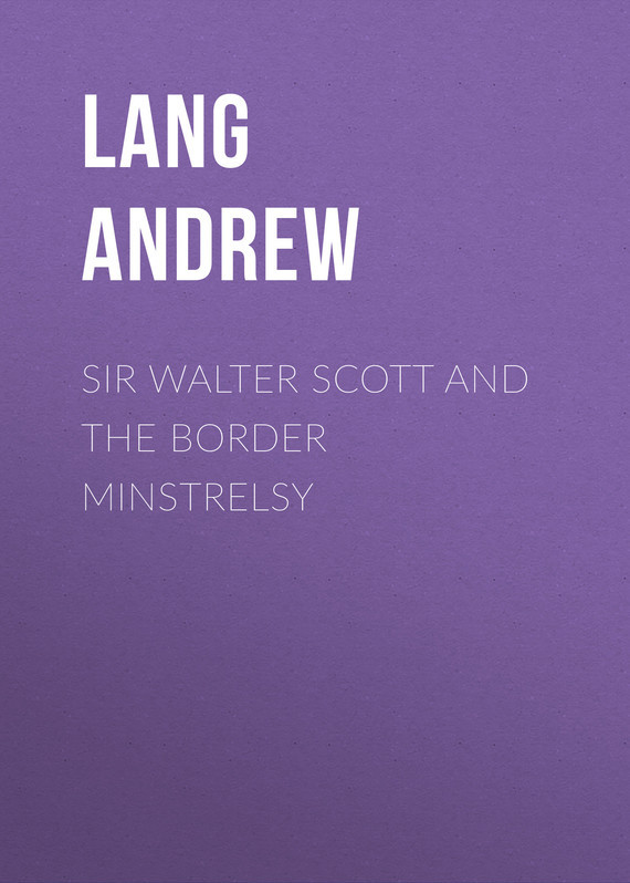 Lang Andrew Sir Walter Scott and the Border Minstrelsy sir walter scott ivanhoe