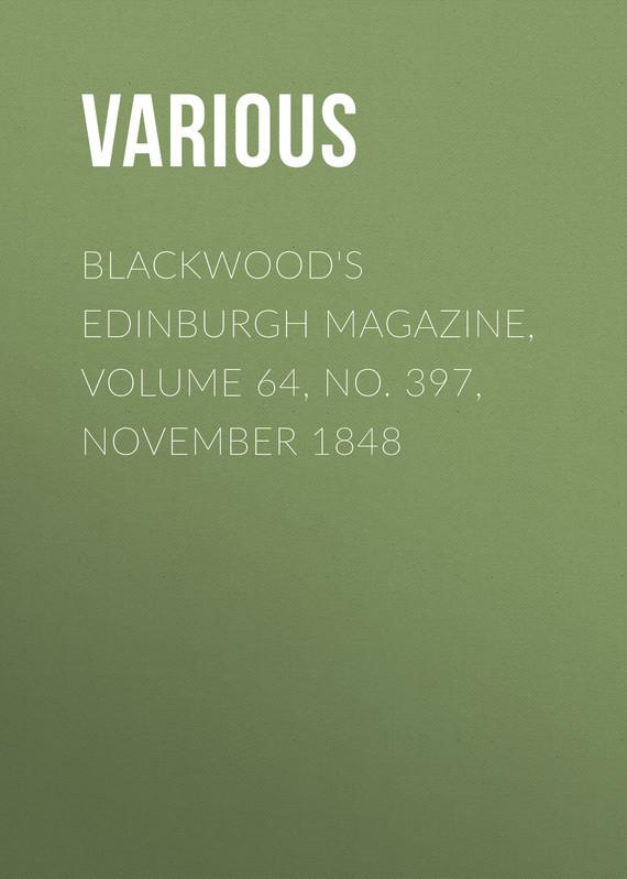 Blackwood's Edinburgh Magazine, Volume 64, No. 397, November 1848
