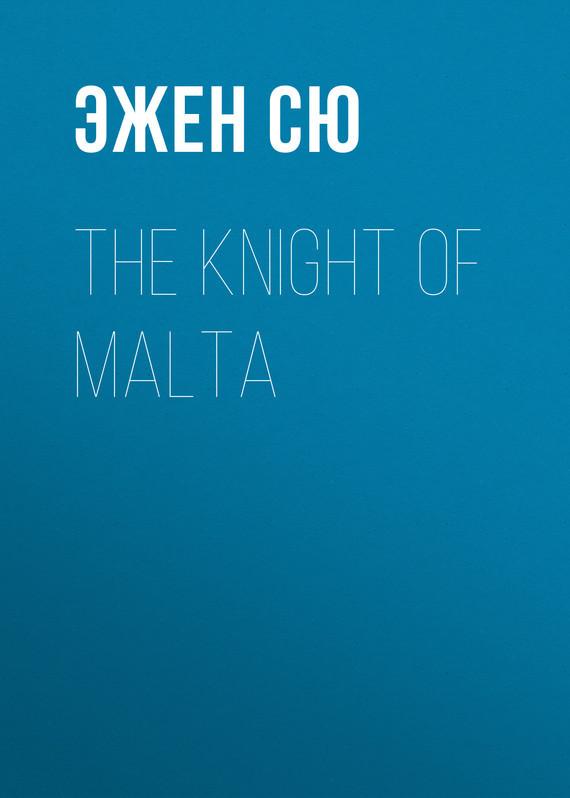 Эжен Сю The Knight of Malta