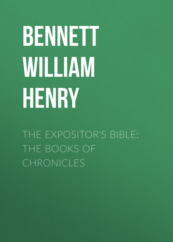 Bennett William Henry The Expositor's Bible: The Books of Chronicles wheatley henry benjamin prices of books