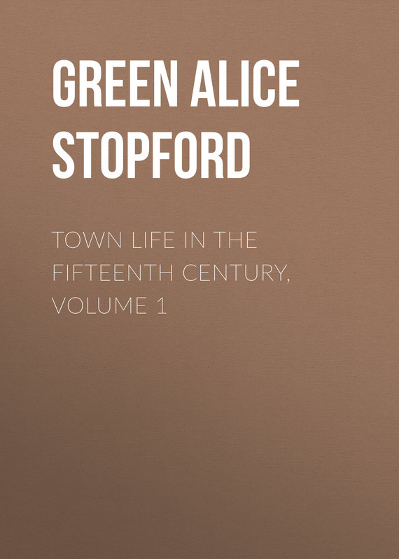 Town Life in the Fifteenth Century, Volume 1