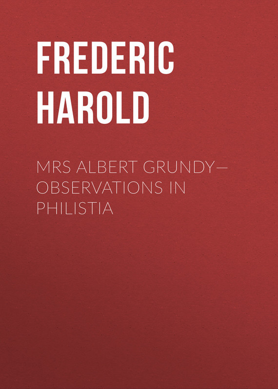 Frederic Harold Mrs Albert Grundy—Observations in Philistia