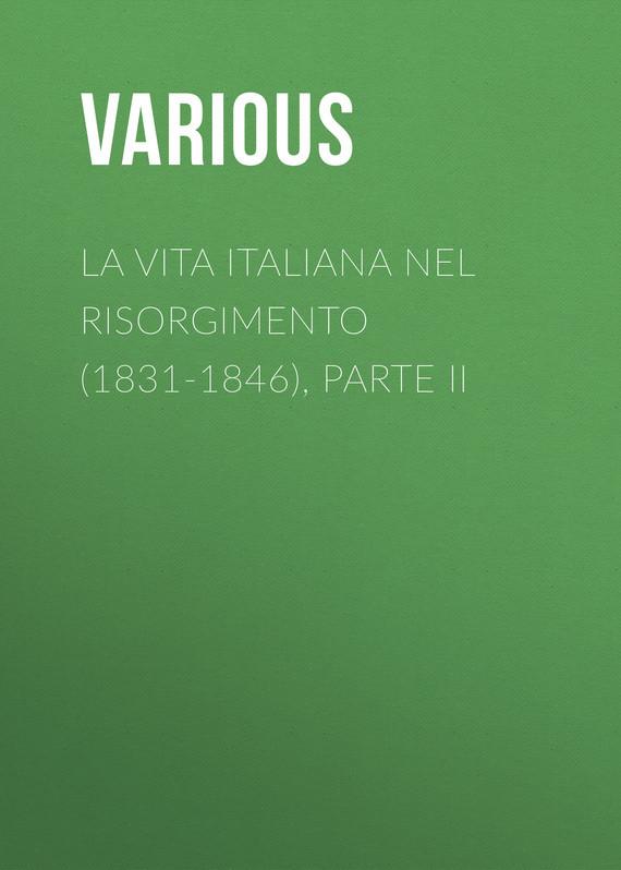 La vita Italiana nel Risorgimento (1831-1846), parte II