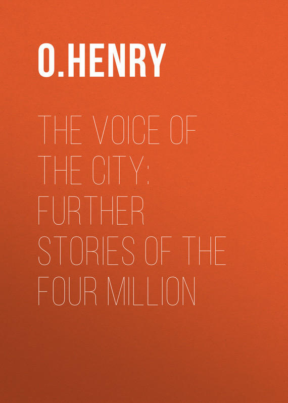 О. Генри The Voice of the City: Further Stories of the Four Million electro voice electro voice tx1181