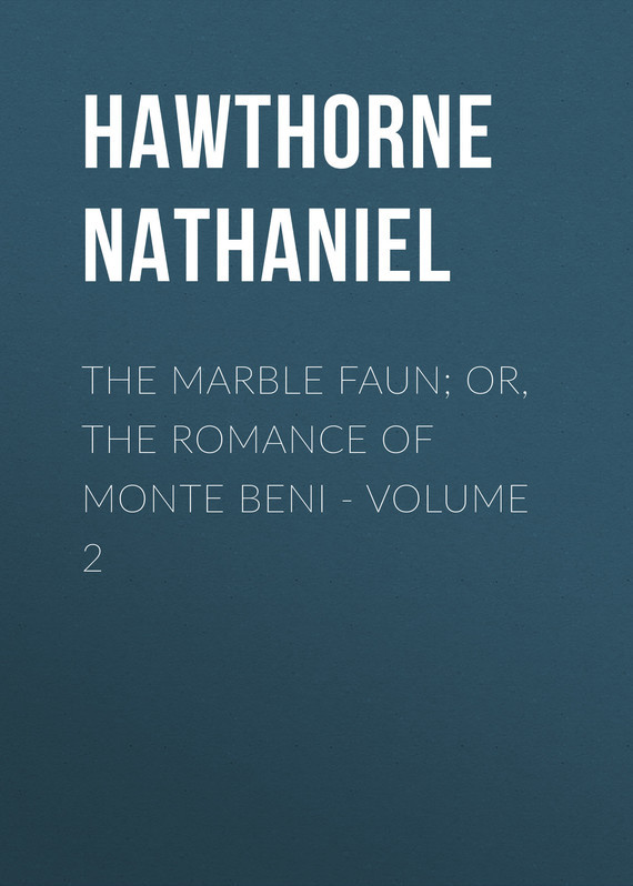 Hawthorne Nathaniel The Marble Faun; Or, The Romance of Monte Beni - Volume 2 knights of sidonia volume 6