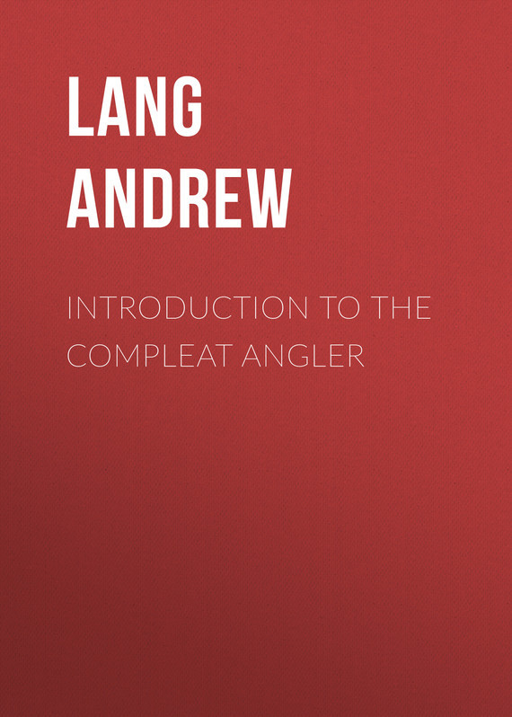 Lang Andrew Introduction to the Compleat Angler цена 2017