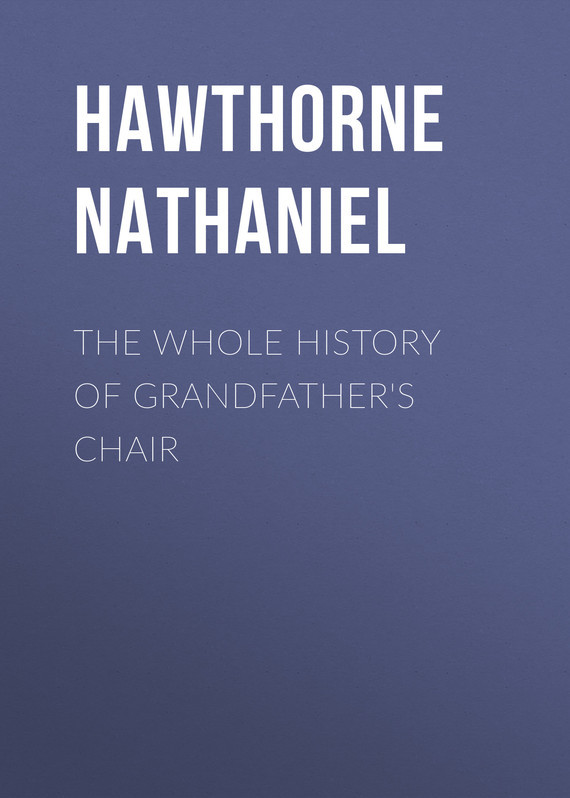 Фото Hawthorne Nathaniel The Whole History of Grandfather