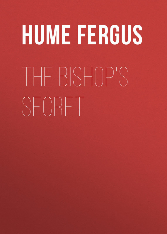 Hume Fergus The Bishop's Secret hume fergus the red window