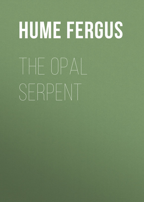 Hume Fergus The Opal Serpent the plumed serpent