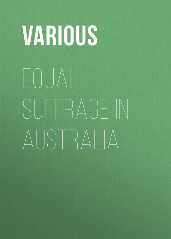 Various Equal Suffrage in Australia equal shmequal