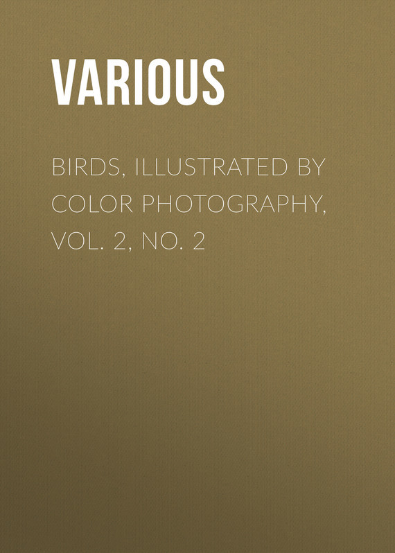 Birds, Illustrated by Color Photography, Vol. 2, No. 2