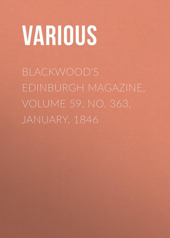 Various Blackwood's Edinburgh Magazine, Volume 59, No. 363, January, 1846 no 6 volume 7