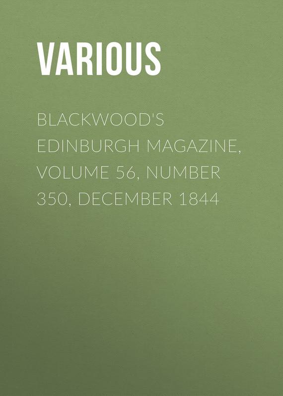Blackwood's Edinburgh Magazine, Volume 56, Number 350, December 1844