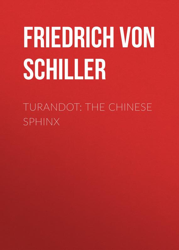 Friedrich von Schiller Turandot: The Chinese Sphinx винтажная брошь сердце от sphinx бижутерный сплав эмаль sphinx великобритания середина хх века