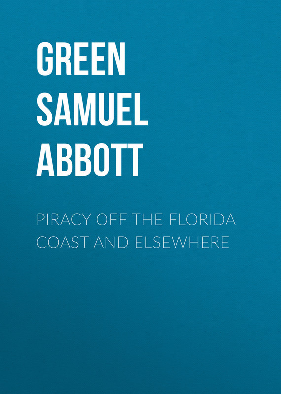 Green Samuel Abbott Piracy off the Florida Coast and Elsewhere sandra friend north florida and the florida panhandle – an explorer s guide