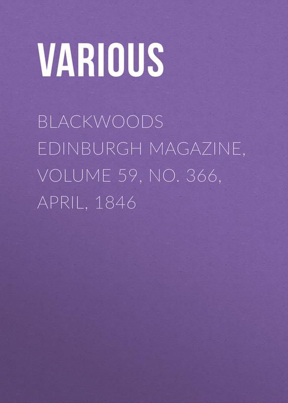 Various Blackwoods Edinburgh Magazine, Volume 59, No. 366, April, 1846 esquire magazine april 2014 james kimmel