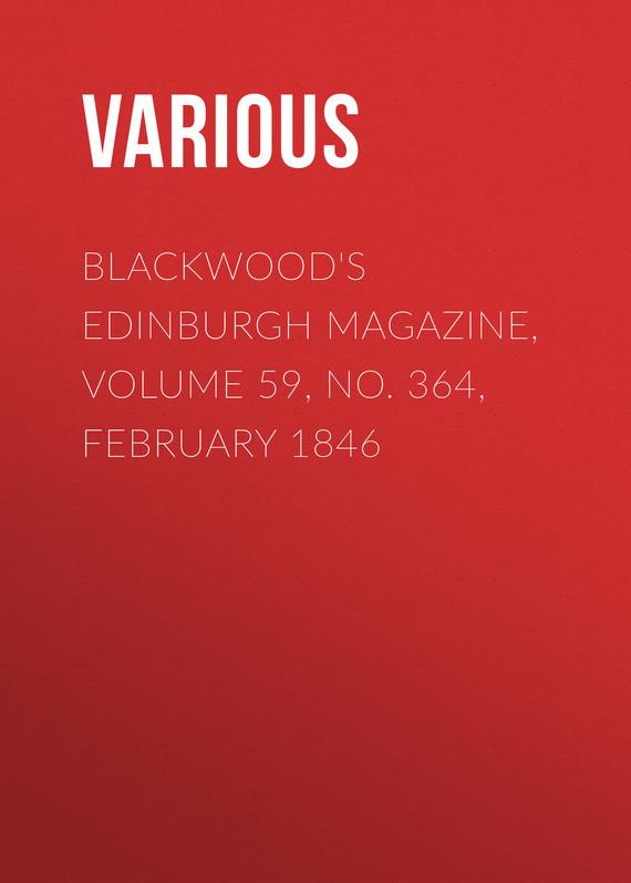 Various Blackwood's Edinburgh Magazine, Volume 59, No. 364, February 1846