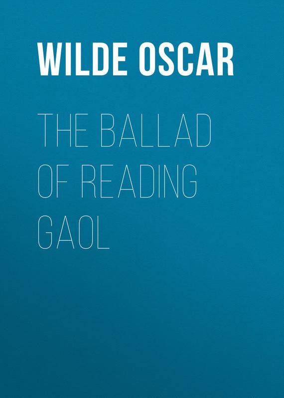 Оскар Уайльд The Ballad of Reading Gaol ballad