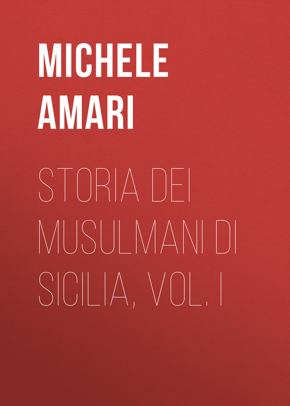 Amari Michele Storia dei musulmani di Sicilia, vol. I