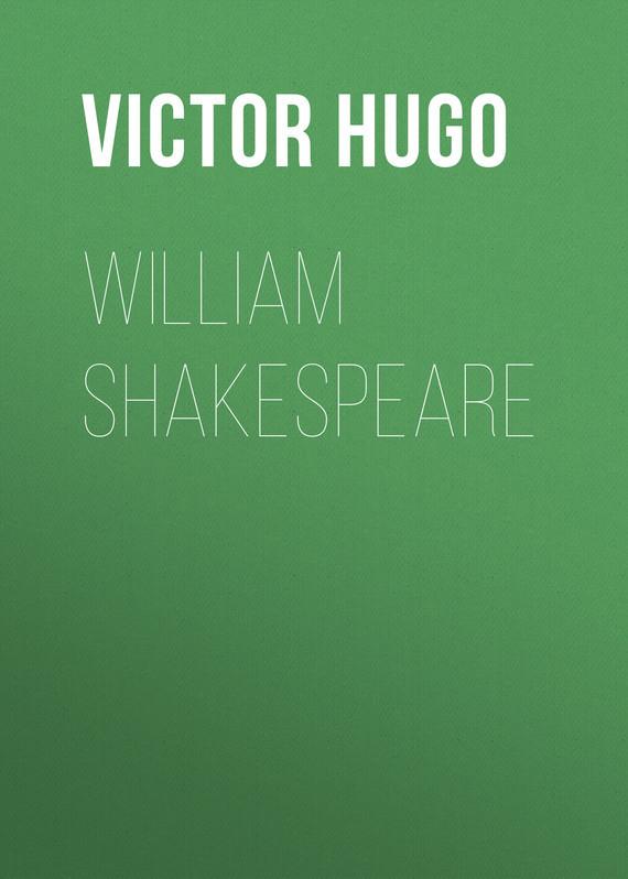 Виктор Мари Гюго William Shakespeare jennifer bassett william shakespeare
