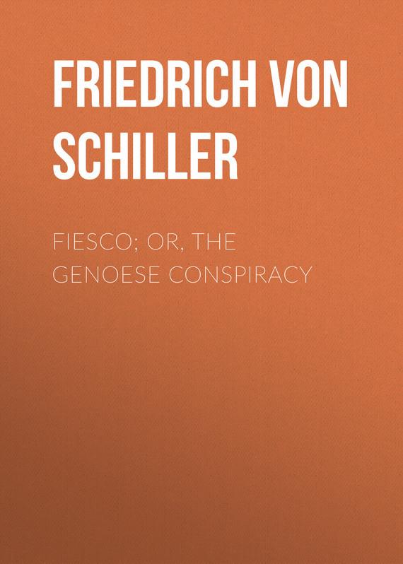 Friedrich von Schiller Fiesco; or, the Genoese Conspiracy the wednesday conspiracy