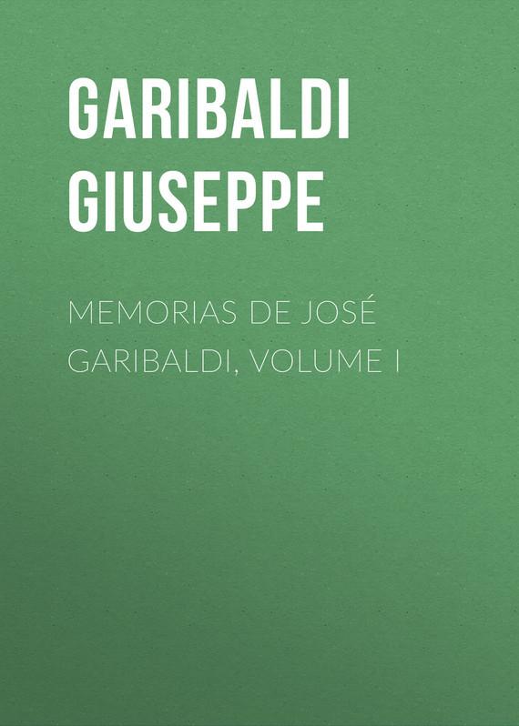 Garibaldi Giuseppe Memorias de José Garibaldi, volume I garibaldi velaria feria de durango