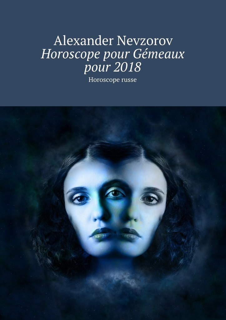 Alexander Nevzorov Horoscope pour Gémeaux pour2018. Horoscope russe alexander nevzorov horoscope for cancers –2018 russian horoscope